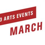 Top 3 Arts Events March 2018