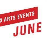 Top 3 Arts Events June 2018