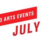 Top 3 Arts Events July 2018