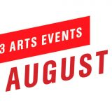 Top 3 Arts Events August 2018