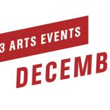Top 3 Arts Events December 2018