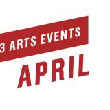 Top 3 Arts Events April 2019
