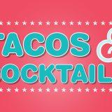 Summer Guide: Tacos & Cocktails