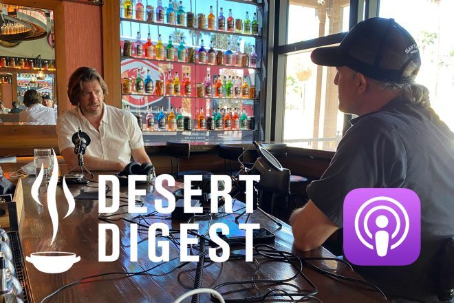 Desert Digest Episode 6 with guest Anthony Canecchia
